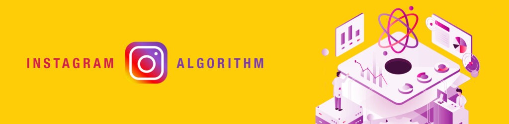 Instagram Algorithm Works in 2019 - Future Mediatrix Group